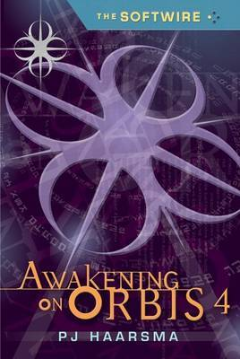 Softwire Book 4: Awakening On Orbis 4
