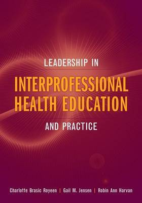 Leadership in Interprofessional Health Education and Practice