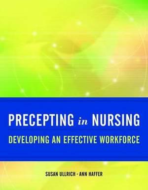 Precepting in Nursing: Developing an Effective Workforce