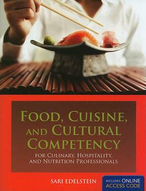 Food, Cuisine, and Cultural Competency: for Culinary, Hospitality, and Nutrition Professionals