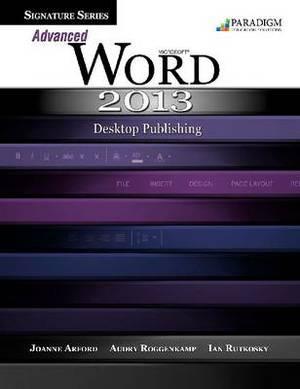 Advanced Microsoft  Word 2013: Desktop Publishing