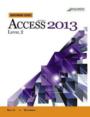 Benchmark Series: Microsoft (R) Access 2013 Level 2: Text with data files CD