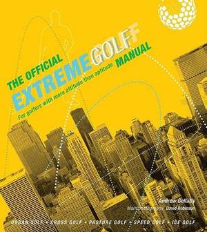 Official Extreme Golf Manual: For Golfers With More Attitude Than Aptitude