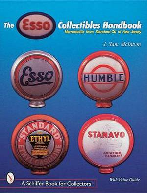 The Esso (R) Collectibles Handbook: Memorabilia from Standard Oil of New Jersey