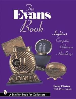 The Evans Book: Lighters, Compacts, Perfumers and Handbags