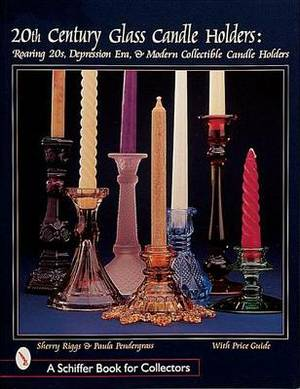 20th Century Glass Candle Holders: Roaring '20s, Depression Era, & Modern Collectible Candle Holders