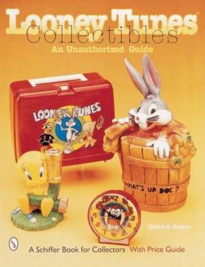 Looney Tunes Collectibles: Unauthorised Guide
