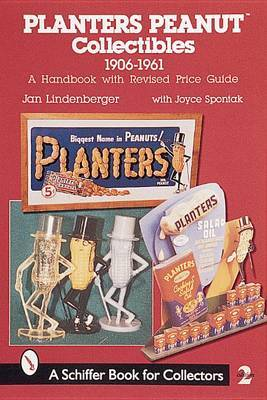 Planters Peanut (TM) Collectibles, 1906-1961: A Handbook with Revised Price Guide