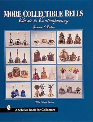 More Collectible Bells: Classic to Contemporary