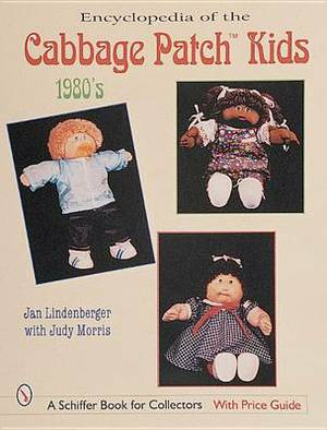 Encyclopedia of Cabbage Patch Kids (R): The 1980s