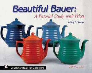 Beautiful Bauer: A Pictorial Study with Prices