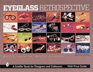 Eyeglass Retrospective: Where Fashion Meets Science
