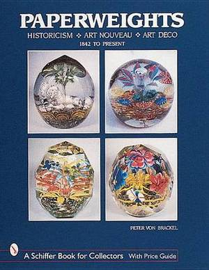 Paperweights: Historicism, Art Nouveau, Art Deco