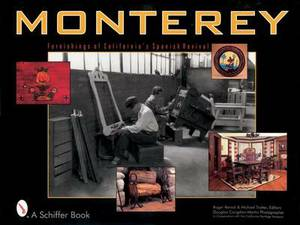 Monterey: Furnishings of California's Spanish Revival