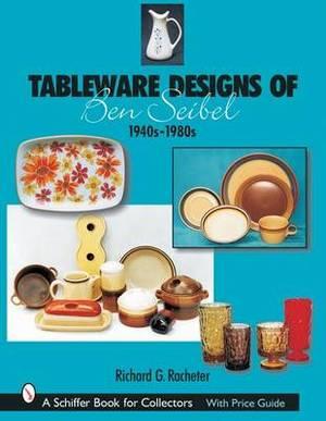 Tableware Designs of Ben Seibel: 1940s-1980s