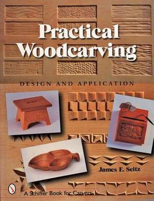 Practical Woodcarving: Design & Application