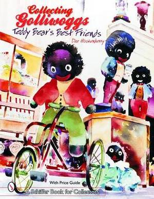 Collecting Golliwoggs: Teddy Bear's Best Friends