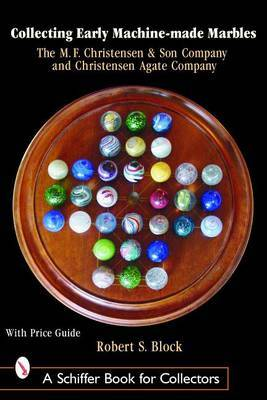 Collecting Early Machine Made Marbles from the M.F. Christensen & Son Company and Christensen Agate Company