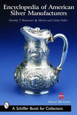 Encyclopedia of American Silver Manufacturers