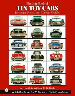The Big Book of Tin Toy Cars: Passenger,Sports,and Concept Vehicles