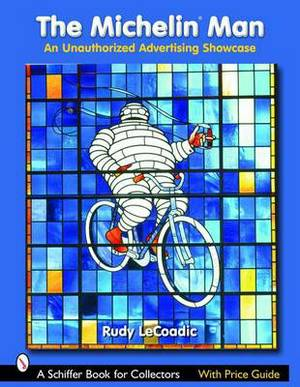 Michelin (R) Man: An Unauthorized Advertising Showcase