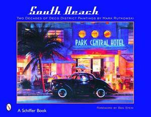 South Beach: Two Decades of Deco District Paintings by Mark Rutkowski