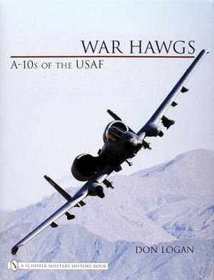 War Hawgs: A-10s of the USAF