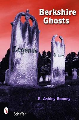 Berkshire Ghosts: Legends and Lore