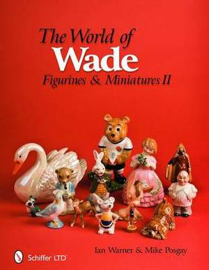 The World of Wade: Figurines & Miniatures II