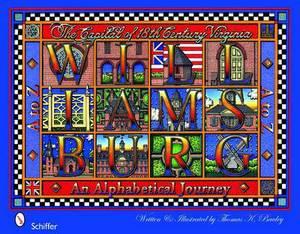 Williamsburg A-Z: An Alphabetical Journey