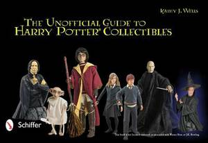 The Unofficial Guide to Harry Potter Collectibles: Action Figures, Mini Busts, Statuettes, & Dolls