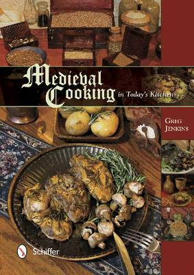 Medieval Cooking in Today's Kitchen