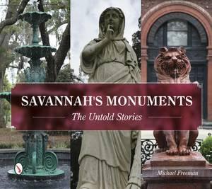 Savannah's Monuments: The Untold Stories