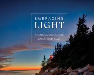Embracing Light: A Year in Acadia National Park and Mount Desert Island
