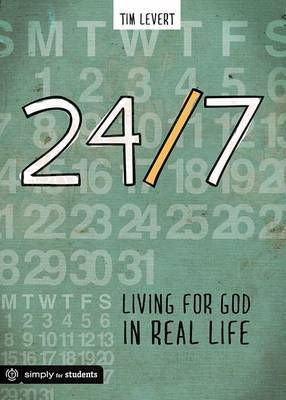 24/7: Living for God in Real Life