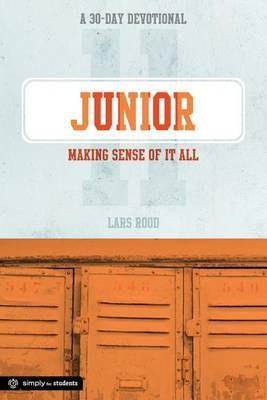 Junior: Making Sense of It All: A 30-Day Devotional for Juniors
