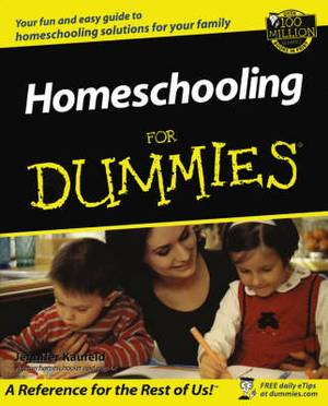 Home Schooling for Dummies
