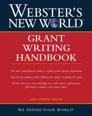 Webster's New World(Tm) Grant Writing Handbook