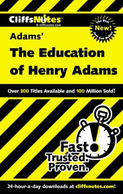 Notes on Adams'  The Education of Henry Adams