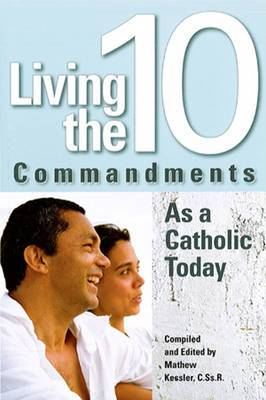 Living the 10 Commandments as a Catholic Today