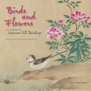 Birds and Flowers: An Album of Japanese Silk Paintings, 2011