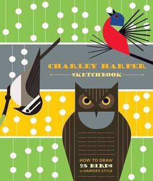 Charley Harper Sketchbook How to Draw 28 Birds in Harper's Style AA785
