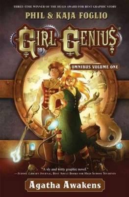 Girl Genius Omnibus: Agatha Awakens: Volume one