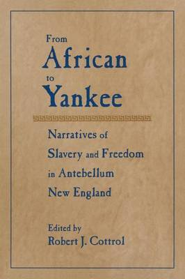 From African to Yankee: Narratives of Slavery and Freedom in Antebellum New England