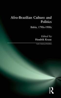 Afro-Brazilian Culture and Politics: Bahia, 1790s-1990s