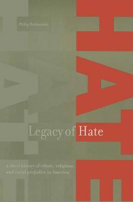 Legacy of Hate: A Short History of Ethnic, Religious, and Racial Prejudice in America