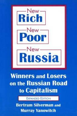New Rich, New Poor, New Russia: Winners and Losers on the Russian Road to Capitalism: Winners and Losers on the Russian Road to Capitalism