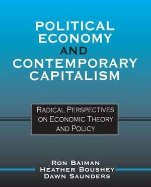 Political Economy and Contemporary Capitalism: Radical Perspectives on Economic Theory and Policy