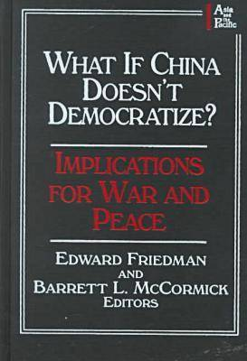 What If China Doesn't Democratize: Implications for War and Peace