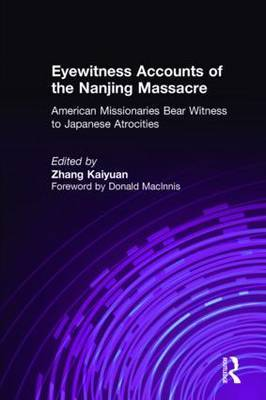 Eyewitness Accounts of the Nanjing Massacre: American Missionaries Bear Witness to Japanese Atrocities